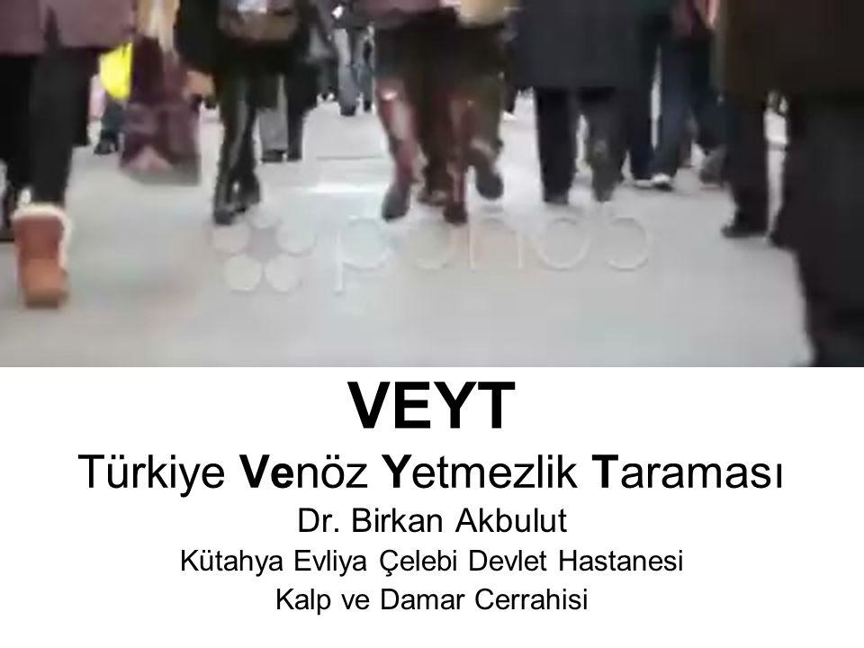Dr. Birkan Akbulut Kütahya Evliya Çelebi Devlet Hastanesi Kalp ve Damar Cerrahisi VEYT Türkiye Venöz Yetmezlik Taraması