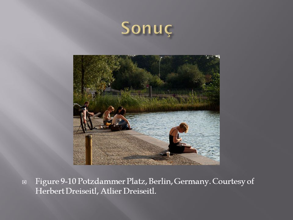  Figure 9-10 Potzdammer Platz, Berlin, Germany. Courtesy of Herbert Dreiseitl, Atlier Dreiseitl.