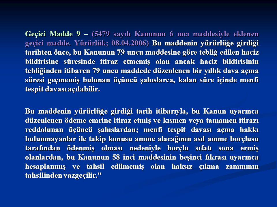 Geçici Madde 9 – (5479 sayılı Kanunun 6 ıncı maddesiyle eklenen geçici madde.