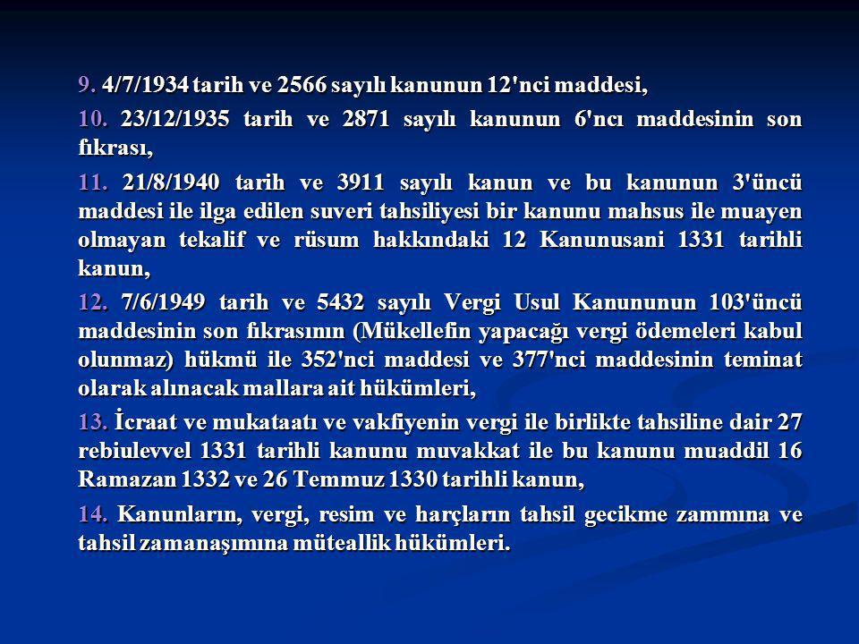 9. 4/7/1934 tarih ve 2566 sayılı kanunun 12 nci maddesi, 10.
