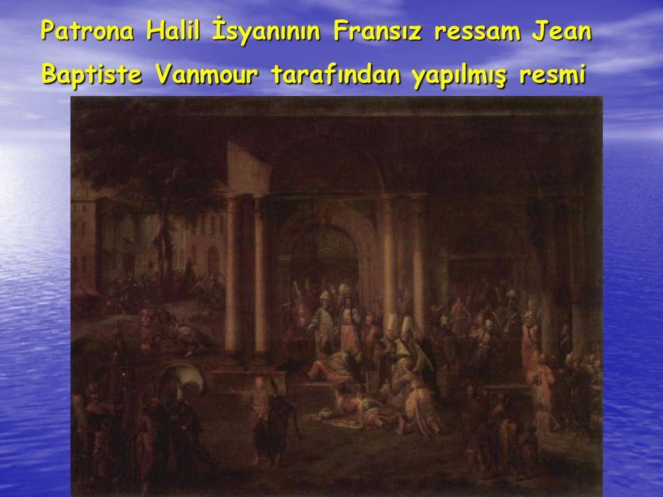 Patrona Halil İsyanının Fransız ressam Jean Baptiste Vanmour tarafından yapılmış resmi