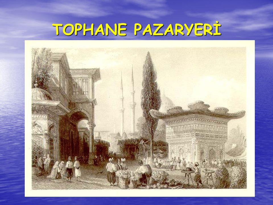 TOPHANE PAZARYERİ