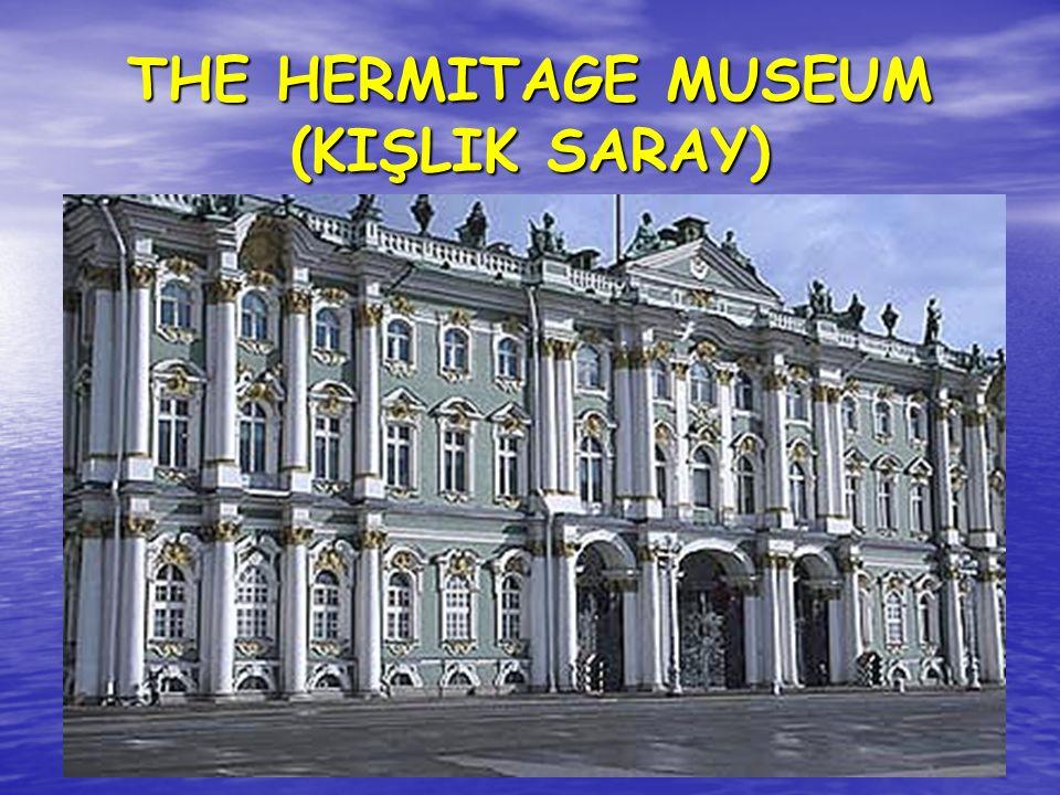 THE HERMITAGE MUSEUM (KIŞLIK SARAY)