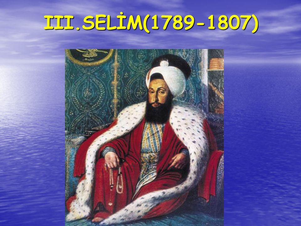 III.SELİM(1789-1807) III.SELİM(1789-1807)