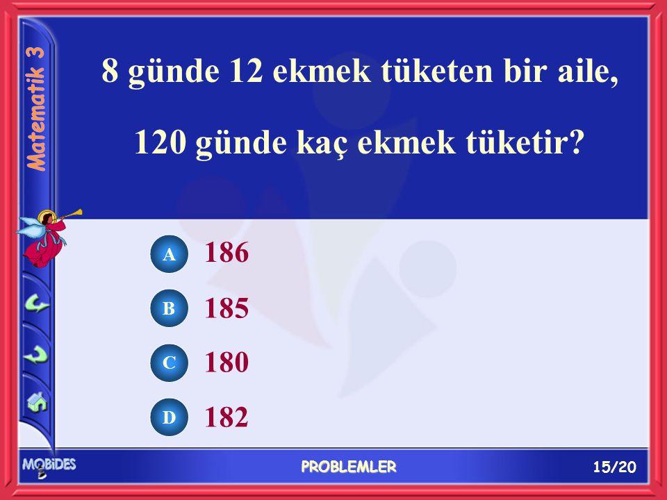 14/20 PROBLEMLER A B C D Terzi Ali Usta, bir haftada diktiği gömleklerin 39 tanesini satıyor. Satılan gömlekler, tüm 65 62 67 64 gömleklerin 3 5 'i ka