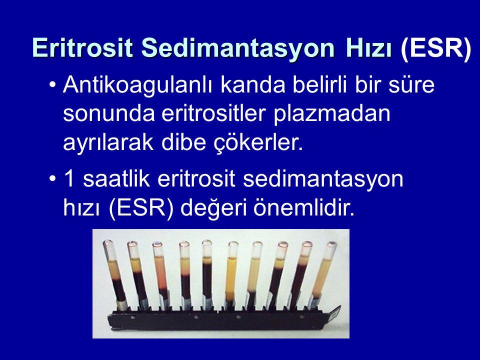 Antikoagulanlı kanda belirli bir süre sonunda eritrositler plazmadan ayrılarak dibe çökerler. 1 saatlik eritrosit sedimantasyon hızı (ESR) değeri önem