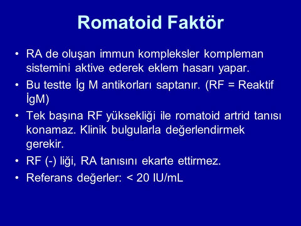 Romatoid Faktör RA de oluşan immun kompleksler kompleman sistemini aktive ederek eklem hasarı yapar. Bu testte İg M antikorları saptanır. (RF = Reakti