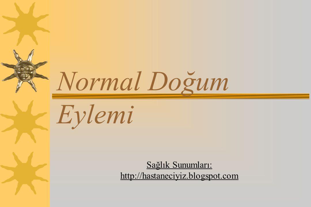 Normal Doğum Eylemi Sağlık Sunumları: http://hastaneciyiz.blogspot.com