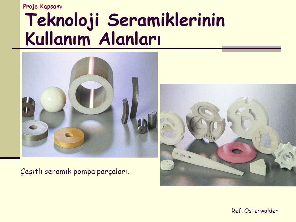 Çeşitli seramik pompa parçaları. Ref. Osterwalder Teknoloji Seramiklerinin Kullanım Alanları Proje Kapsamı