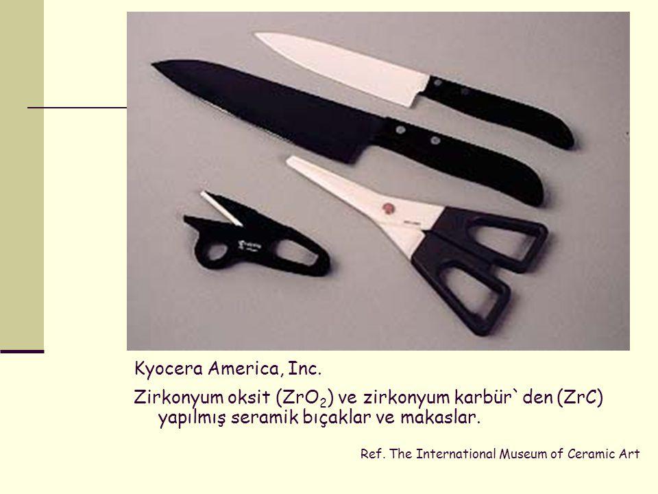 Kyocera America, Inc. Zirkonyum oksit (ZrO 2 ) ve zirkonyum karbür`den (ZrC) yapılmış seramik bıçaklar ve makaslar. Ref. The International Museum of C