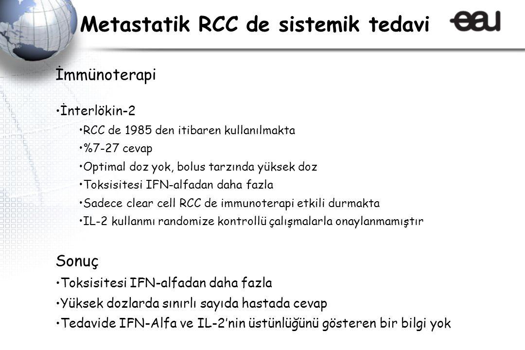 İmmünoterapi İnterlökin-2 RCC de 1985 den itibaren kullanılmakta %7-27 cevap Optimal doz yok, bolus tarzında yüksek doz Toksisitesi IFN-alfadan daha f