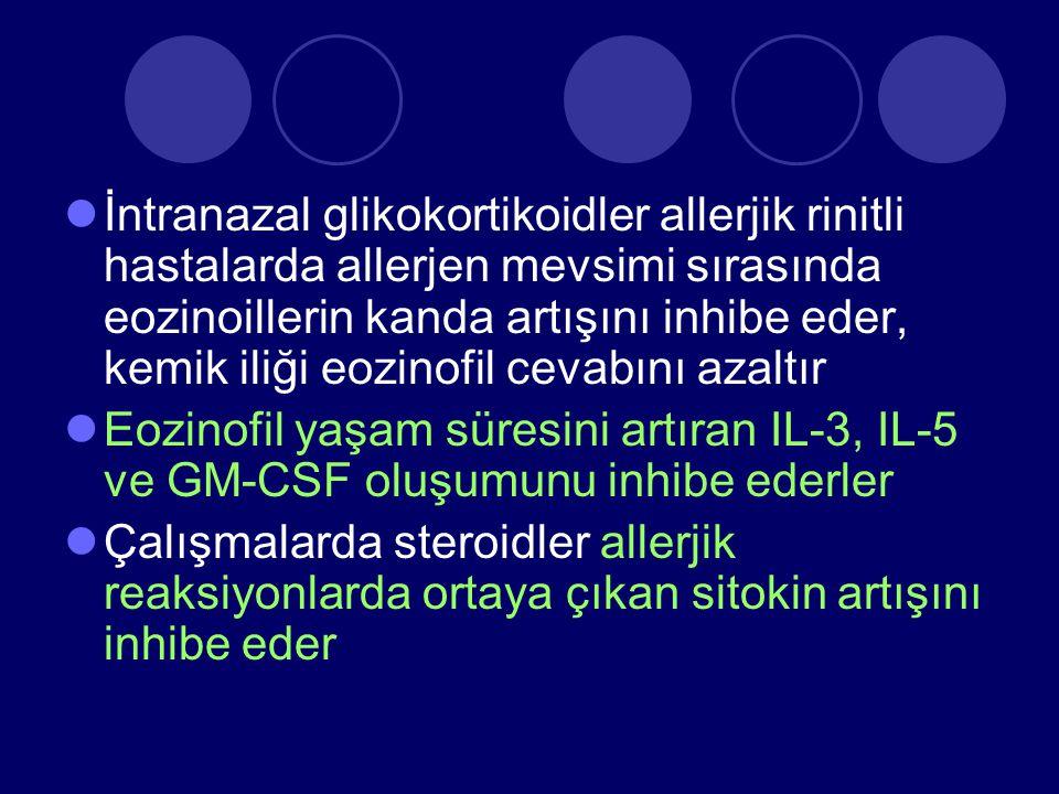 İntranazal glikokortikoidler allerjik rinitli hastalarda allerjen mevsimi sırasında eozinoillerin kanda artışını inhibe eder, kemik iliği eozinofil ce