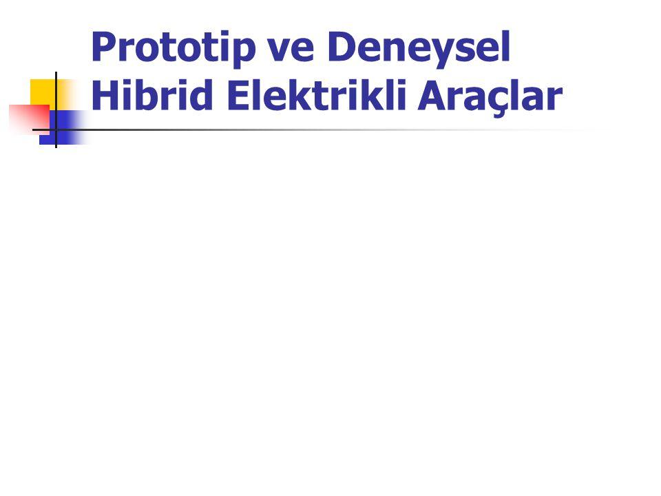 Prototip ve Deneysel Hibrid Elektrikli Araçlar