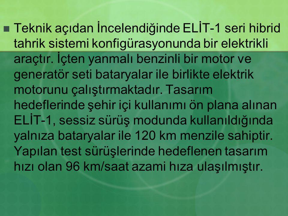Teknik açıdan İncelendiğinde ELİT-1 seri hibrid tahrik sistemi konfigürasyonunda bir elektrikli araçtır. İçten yanmalı benzinli bir motor ve generatör
