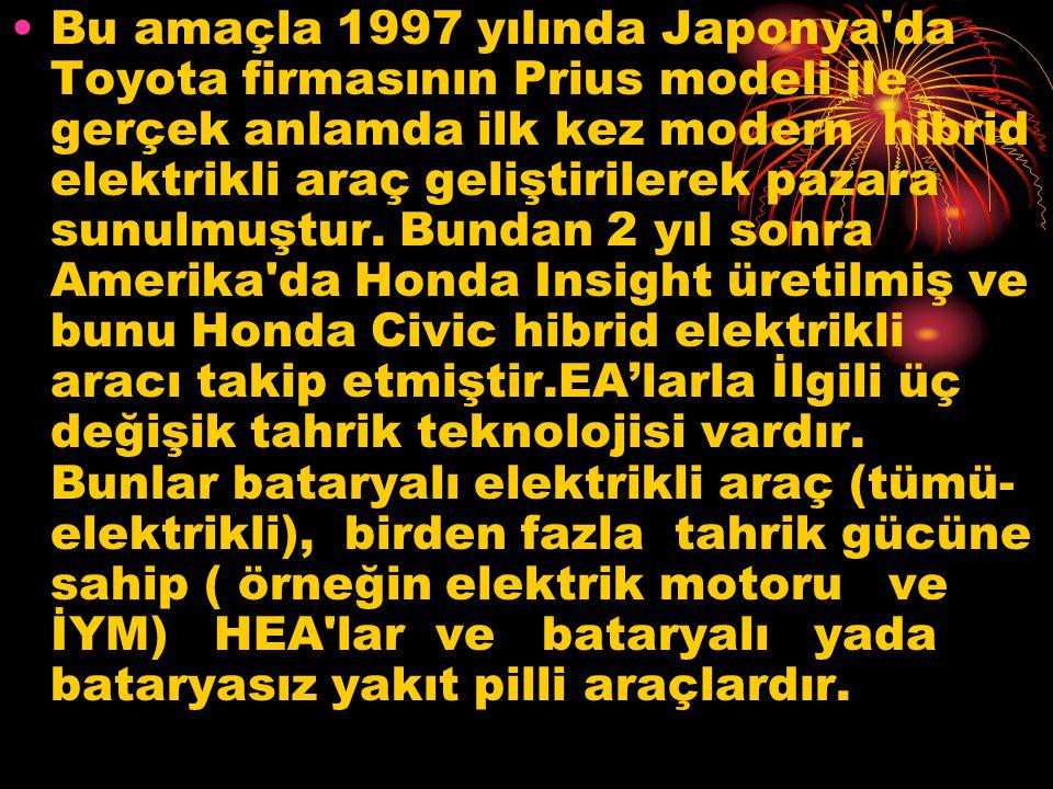 Bu amaçla 1997 yılında Japonya da Toyota firmasının Prius modeli ile gerçek anlamda ilk kez modern hibrid elektrikli araç geliştirilerek pazara sunulmuştur.
