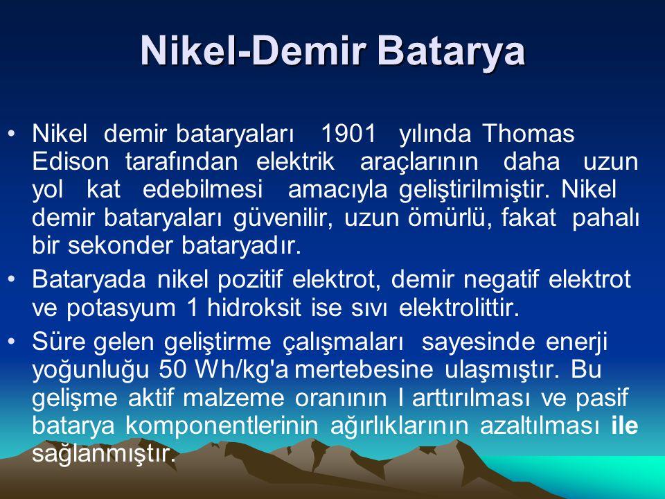 Nikel-Demir Batarya Nikel demir bataryaları 1901 yılında Thomas Edison tarafından elektrik araçlarının daha uzun yol kat edebilmesi amacıyla geliştirilmiştir.