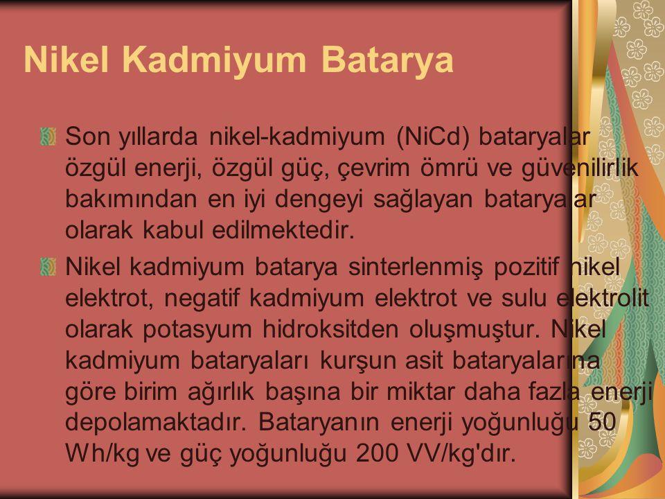 Nikel Kadmiyum Batarya Son yıllarda nikel-kadmiyum (NiCd) bataryalar özgül enerji, özgül güç, çevrim ömrü ve güvenilirlik bakımından en iyi dengeyi sağlayan bataryalar olarak kabul edilmektedir.