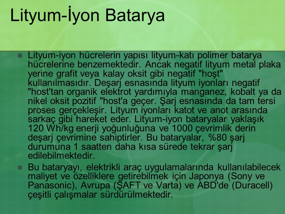 Lityum-İyon Batarya Lityum-iyon hücrelerin yapısı lityum-katı polimer batarya hücrelerine benzemektedir. Ancak negatif lityum metal plaka yerine grafi