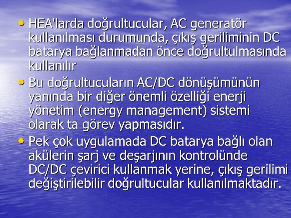 HEA larda doğrultucular, AC generatör kullanılması durumunda, çıkış geriliminin DC batarya bağlanmadan önce doğrultulmasında kullanılır HEA larda doğrultucular, AC generatör kullanılması durumunda, çıkış geriliminin DC batarya bağlanmadan önce doğrultulmasında kullanılır Bu doğrultucuların AC/DC dönüşümünün yanında bir diğer önemli özelliği enerji yönetim (energy management) sistemi olarak ta görev yapmasıdır.
