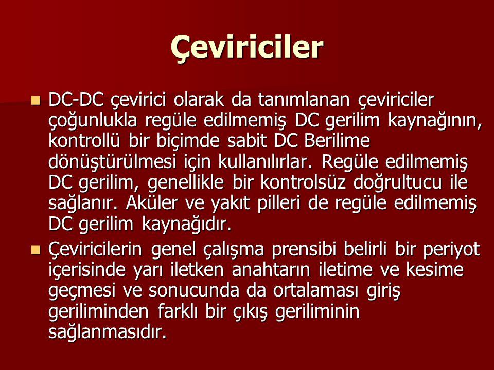 Çeviriciler DC-DC çevirici olarak da tanımlanan çeviriciler çoğunlukla regüle edilmemiş DC gerilim kaynağının, kontrollü bir biçimde sabit DC Berilime