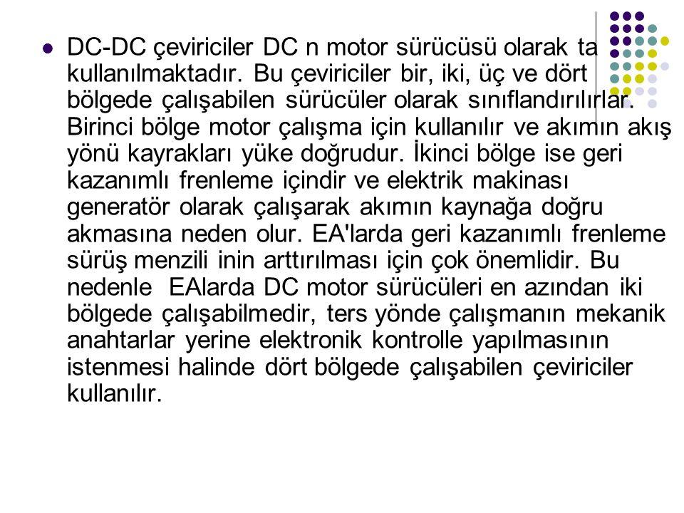 DC-DC çeviriciler DC n motor sürücüsü olarak ta kullanılmaktadır. Bu çeviriciler bir, iki, üç ve dört bölgede çalışabilen sürücüler olarak sınıflandır