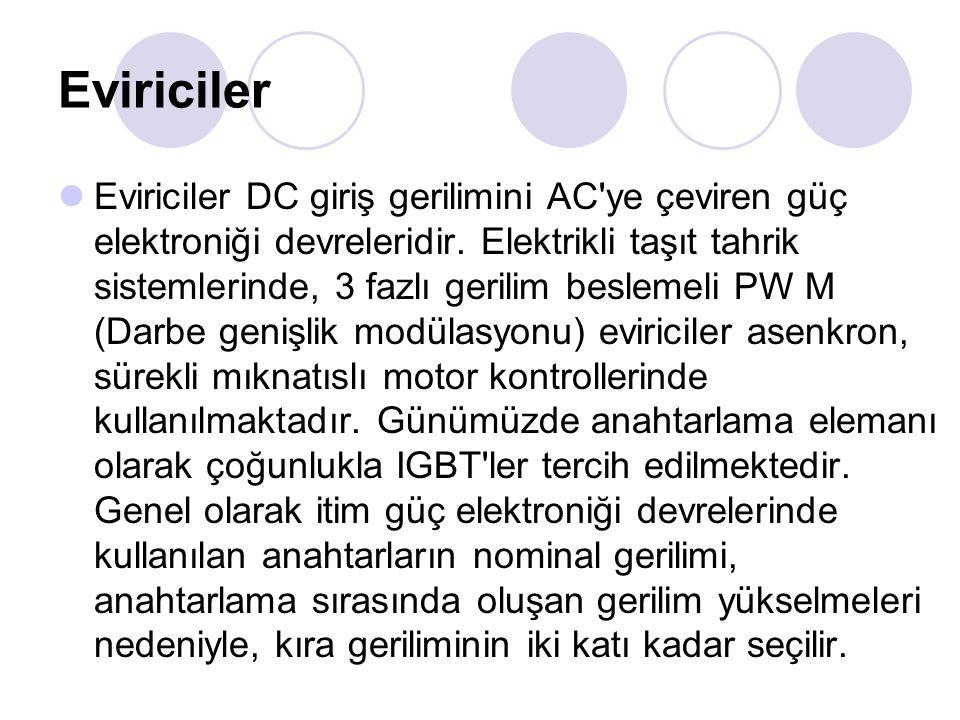 Eviriciler Eviriciler DC giriş gerilimini AC'ye çeviren güç elektroniği devreleridir. Elektrikli taşıt tahrik sistemlerinde, 3 fazlı gerilim beslemeli