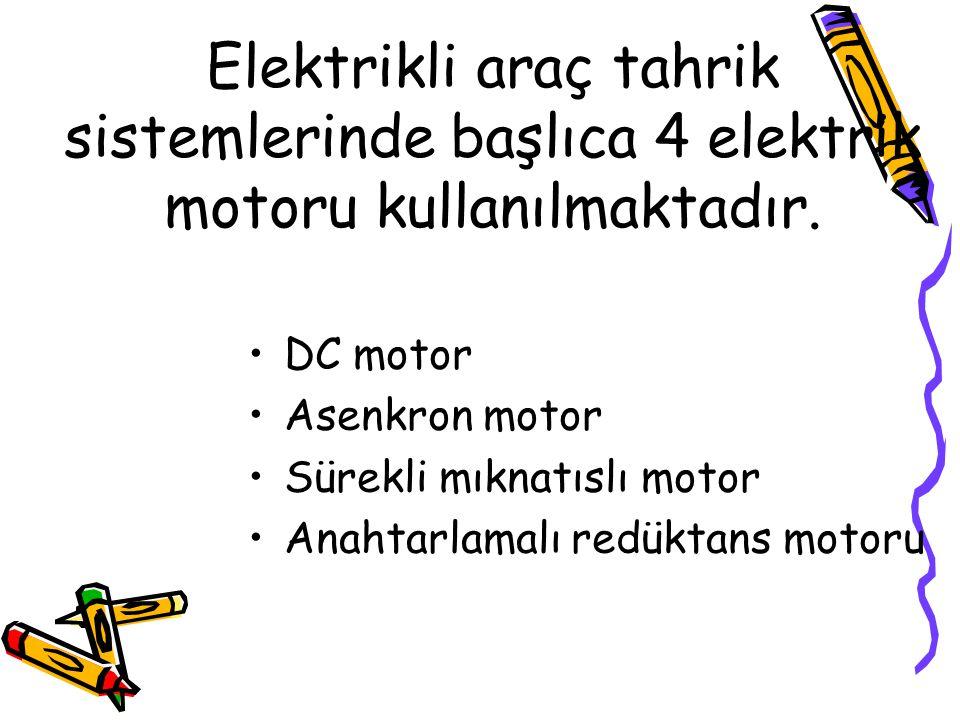 Elektrikli araç tahrik sistemlerinde başlıca 4 elektrik motoru kullanılmaktadır. DC motor Asenkron motor Sürekli mıknatıslı motor Anahtarlamalı redükt