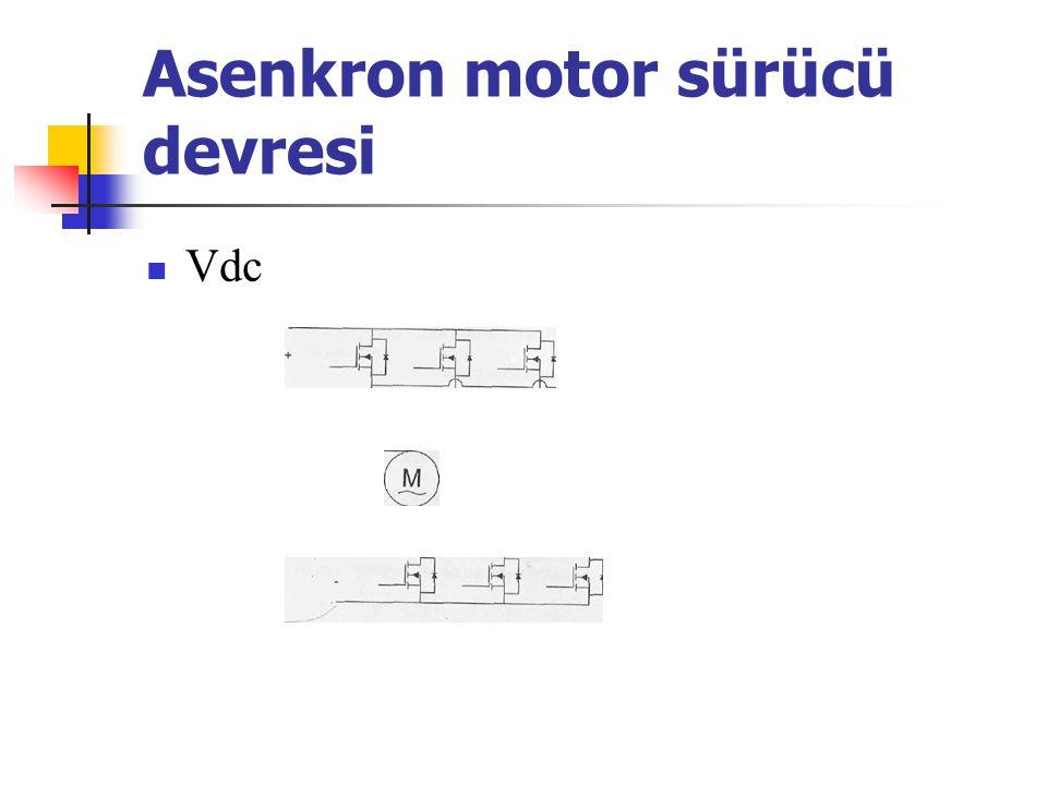 Asenkron motor sürücü devresi Vdc