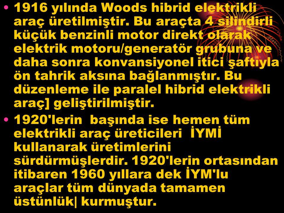 1916 yılında Woods hibrid elektrikli araç üretilmiştir. Bu araçta 4 silindirli küçük benzinli motor direkt olarak elektrik motoru/generatör grubuna ve