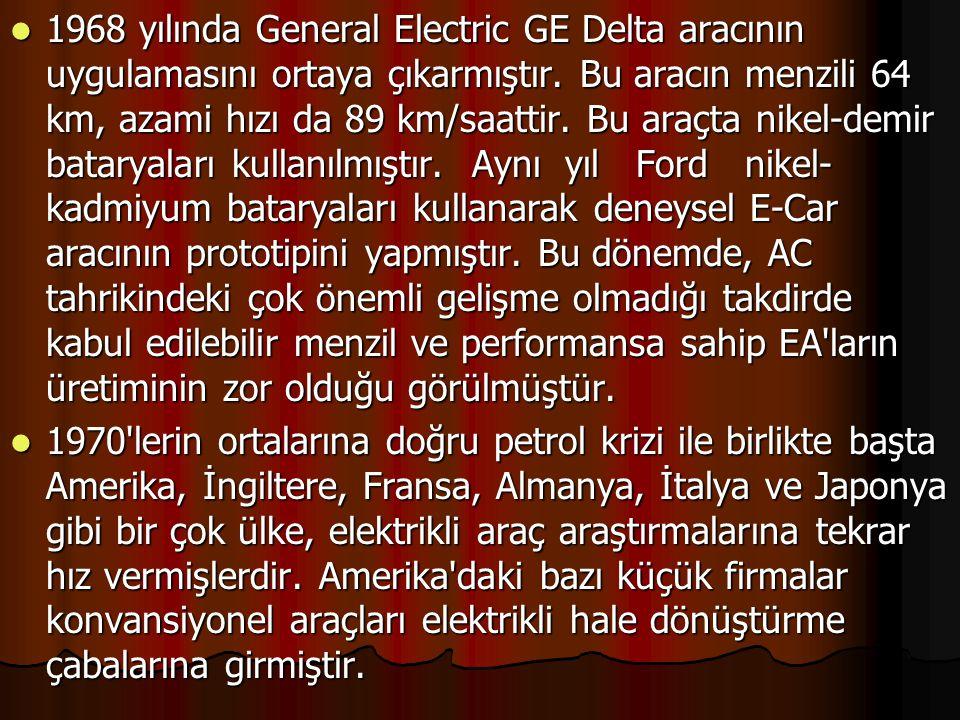 1968 yılında General Electric GE Delta aracının uygulamasını ortaya çıkarmıştır. Bu aracın menzili 64 km, azami hızı da 89 km/saattir. Bu araçta nikel
