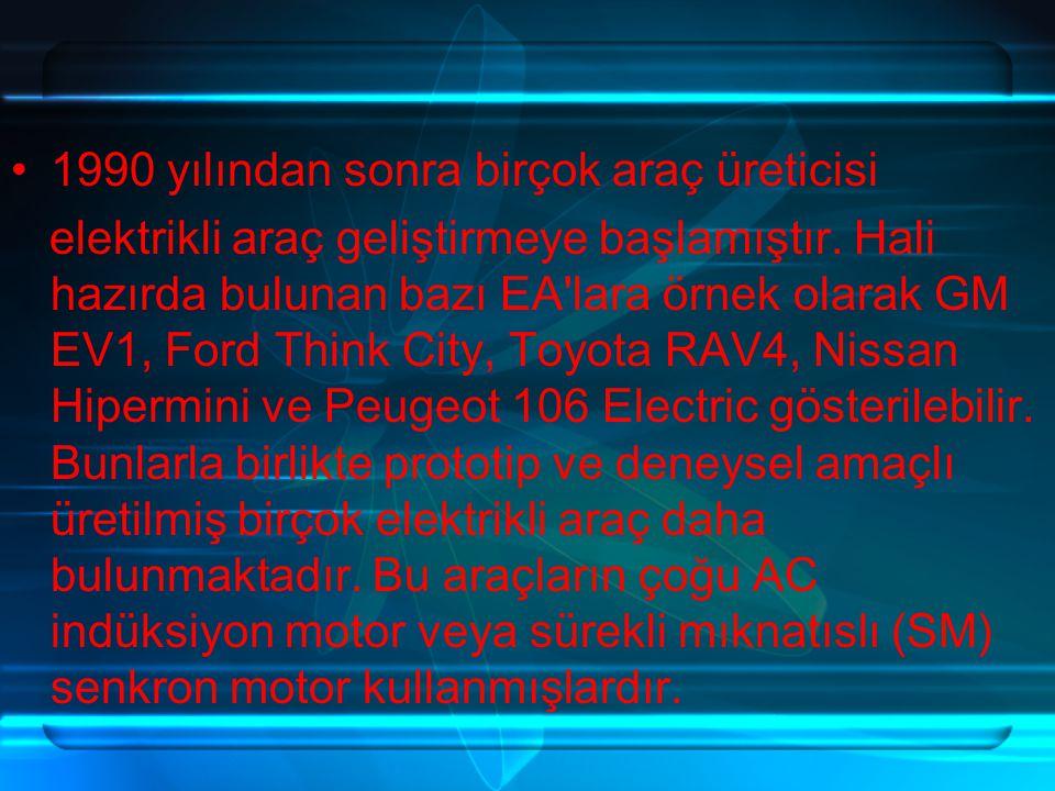 1990 yılından sonra birçok araç üreticisi elektrikli araç geliştirmeye başlamıştır.