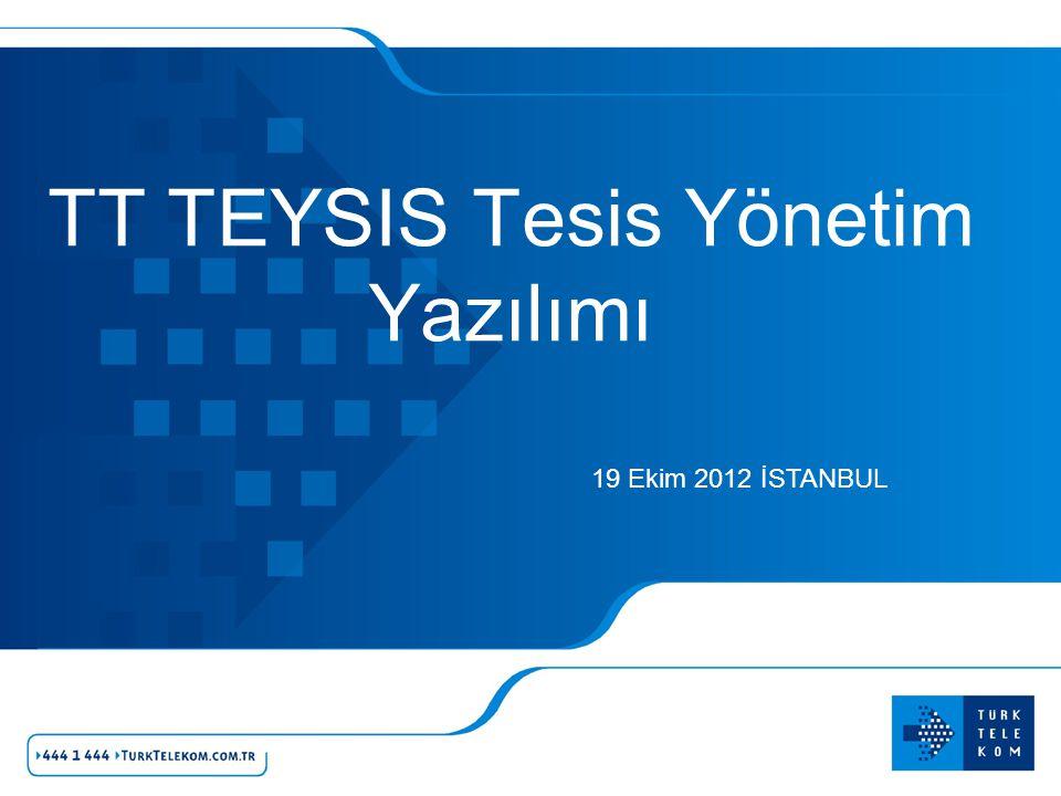 TESİS YÖNETİMİ DİREKTÖRLÜĞÜ TT TEYSIS Tesis Yönetim Yazılımı 19 Ekim 2012 İSTANBUL
