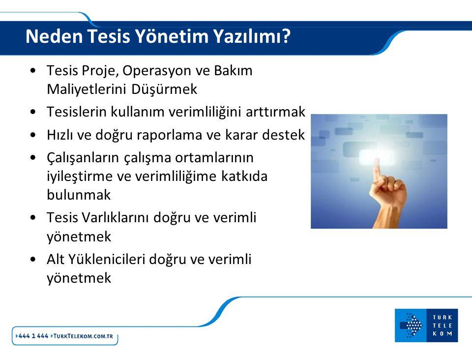 Neden Tesis Yönetim Yazılımı? Tesis Proje, Operasyon ve Bakım Maliyetlerini Düşürmek Tesislerin kullanım verimliliğini arttırmak Hızlı ve doğru raporl