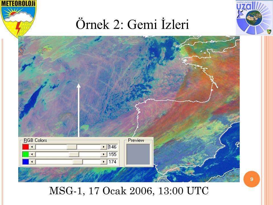 9 Örnek 2: Gemi İzleri MSG-1, 17 Ocak 2006, 13:00 UTC