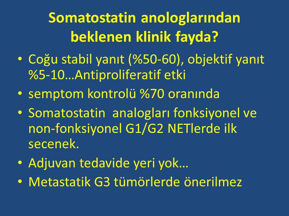 Somatostatin anologlarından beklenen klinik fayda? Coğu stabil yanıt (%50-60), objektif yanıt %5-10…Antiproliferatif etki semptom kontrolü %70 oranınd
