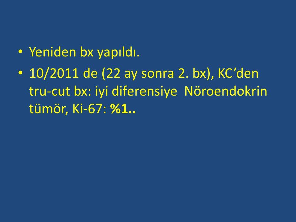Yeniden bx yapıldı. 10/2011 de (22 ay sonra 2. bx), KC'den tru-cut bx: iyi diferensiye Nöroendokrin tümör, Ki-67: %1..