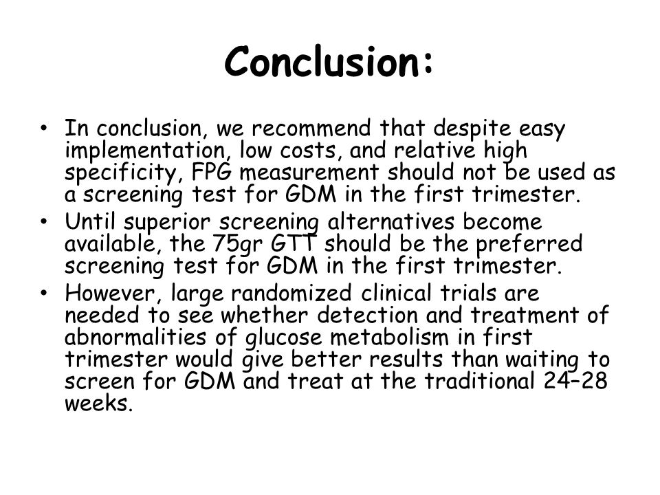 Conclusion: In conclusion, we recommend that despite easy implementation, low costs, and relative high specificity, FPG measurement should not be used
