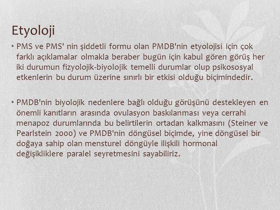 Etyoloji PMS ve PMS nin şiddetli formu olan PMDB nin etyolojisi için çok farklı açıklamalar olmakla beraber bugün için kabul gören görüş her iki durumun fizyolojik-biyolojik temelli durumlar olup psikososyal etkenlerin bu durum üzerine sınırlı bir etkisi olduğu biçimindedir.