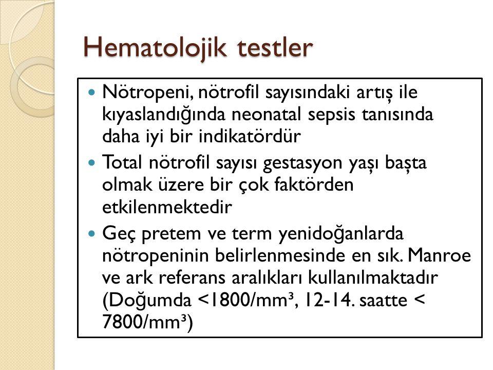 Hematolojik testler Nötropeni, nötrofil sayısındaki artış ile kıyaslandı ğ ında neonatal sepsis tanısında daha iyi bir indikatördür Total nötrofil say