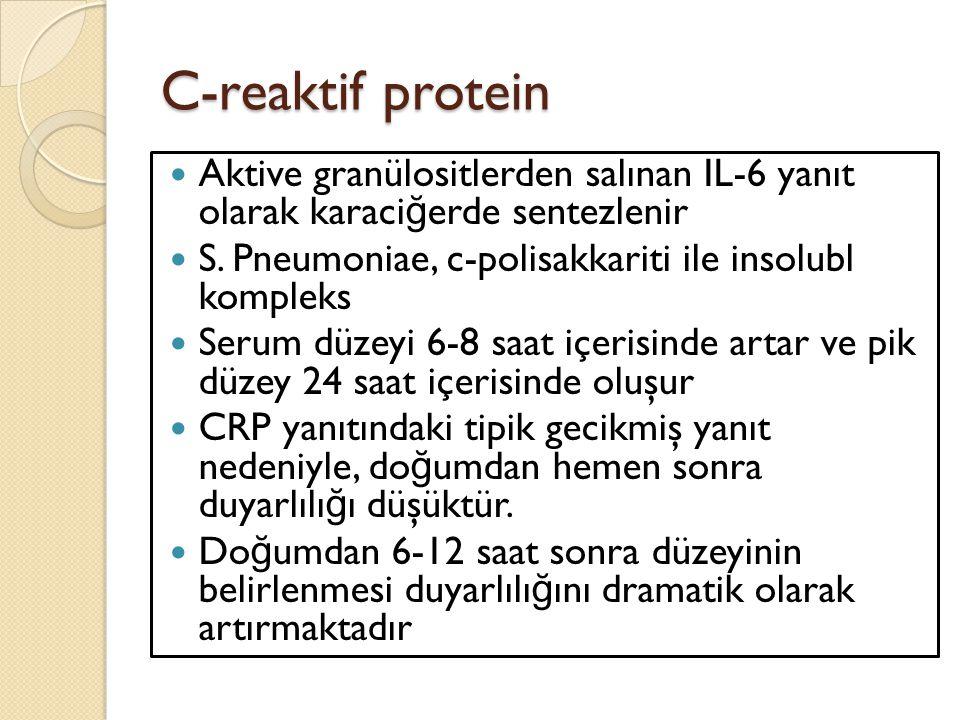 C-reaktif protein Aktive granülositlerden salınan IL-6 yanıt olarak karaci ğ erde sentezlenir S. Pneumoniae, c-polisakkariti ile insolubl kompleks Ser