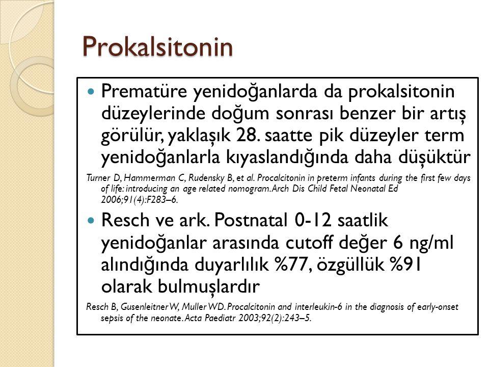 Prokalsitonin Prematüre yenido ğ anlarda da prokalsitonin düzeylerinde do ğ um sonrası benzer bir artış görülür, yaklaşık 28. saatte pik düzeyler term