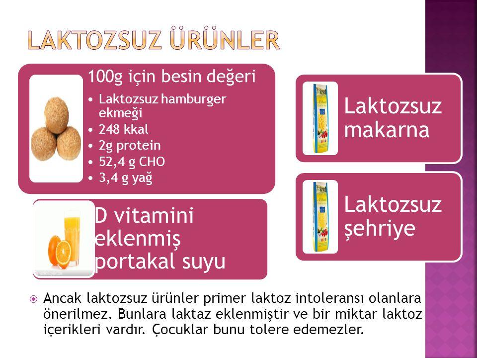  Ancak laktozsuz ürünler primer laktoz intoleransı olanlara önerilmez. Bunlara laktaz eklenmiştir ve bir miktar laktoz içerikleri vardır. Çocuklar bu