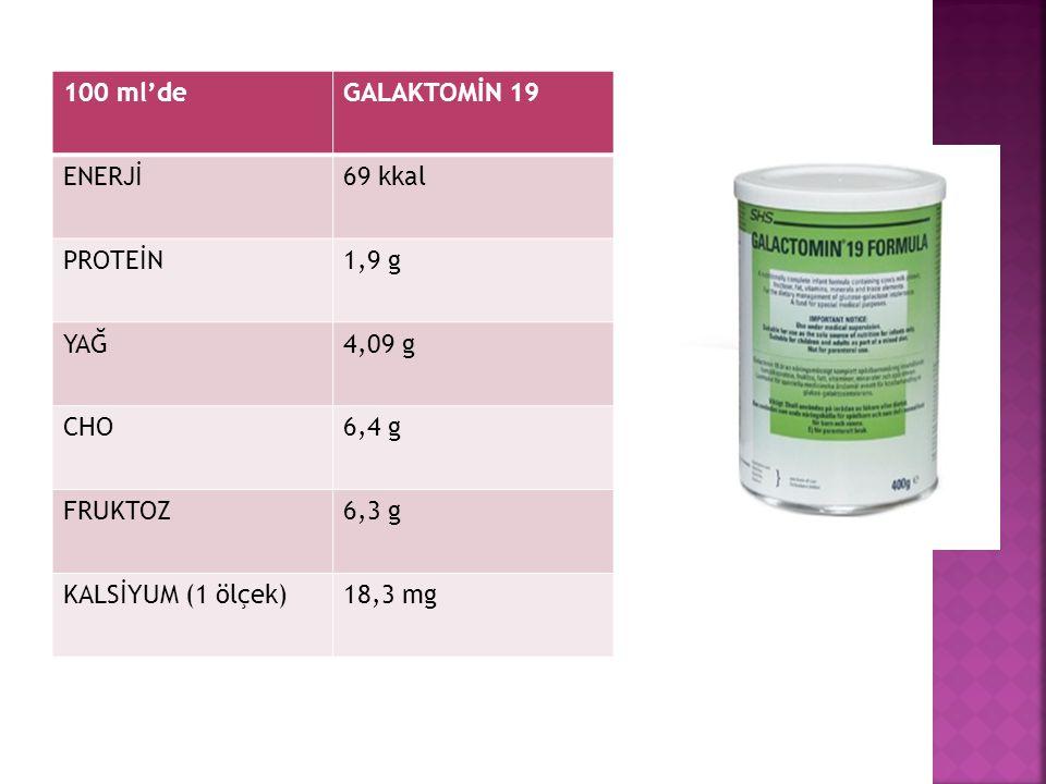 100 ml'deGALAKTOMİN 19 ENERJİ69 kkal PROTEİN1,9 g YAĞ4,09 g CHO6,4 g FRUKTOZ6,3 g KALSİYUM (1 ölçek)18,3 mg