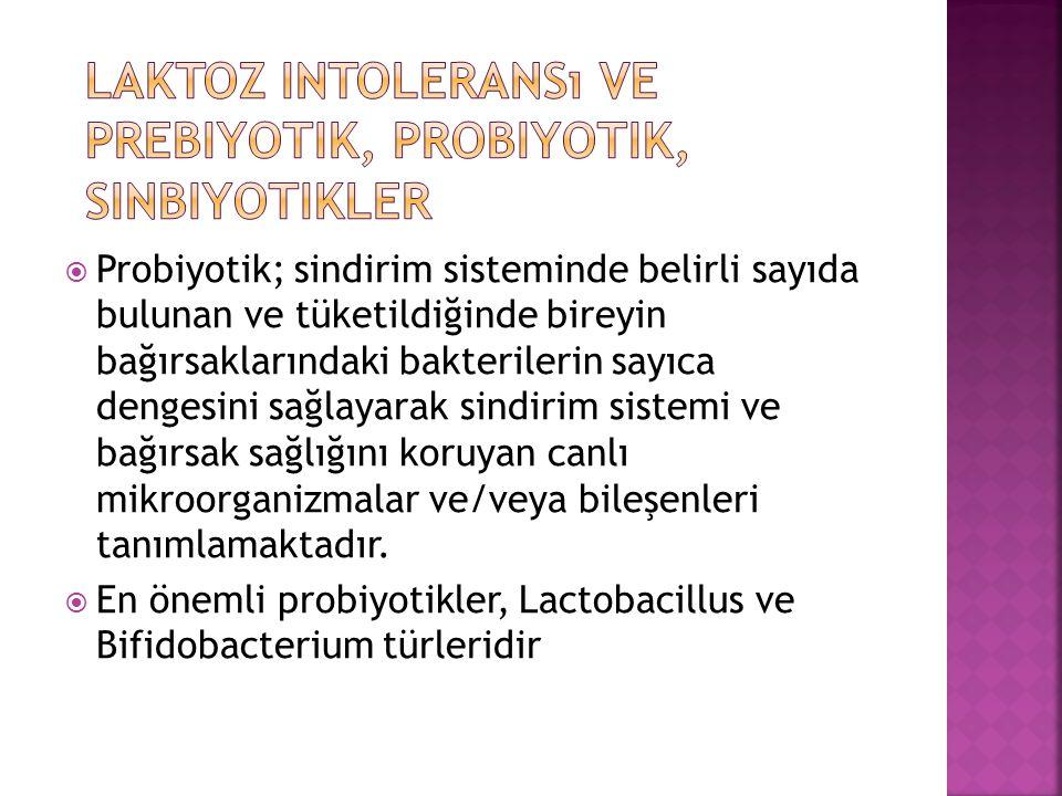  Probiyotik; sindirim sisteminde belirli sayıda bulunan ve tüketildiğinde bireyin bağırsaklarındaki bakterilerin sayıca dengesini sağlayarak sindirim