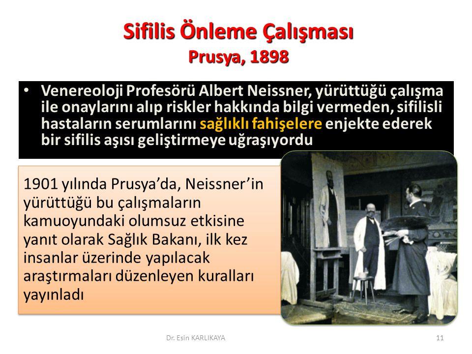 Sifilis Önleme Çalışması Prusya, 1898 Venereoloji Profesörü Albert Neissner, yürüttüğü çalışma ile onaylarını alıp riskler hakkında bilgi vermeden, si