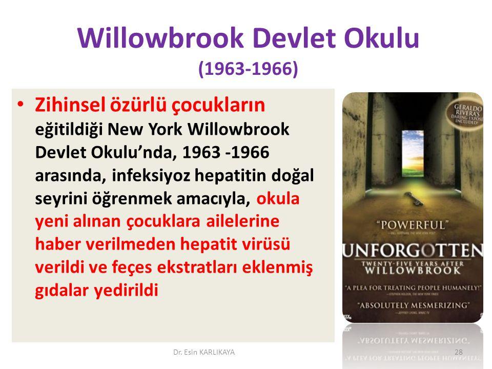 Willowbrook Devlet Okulu (1963-1966) Zihinsel özürlü çocukların eğitildiği New York Willowbrook Devlet Okulu'nda, 1963 ‐1966 arasında, infeksiyoz hepa