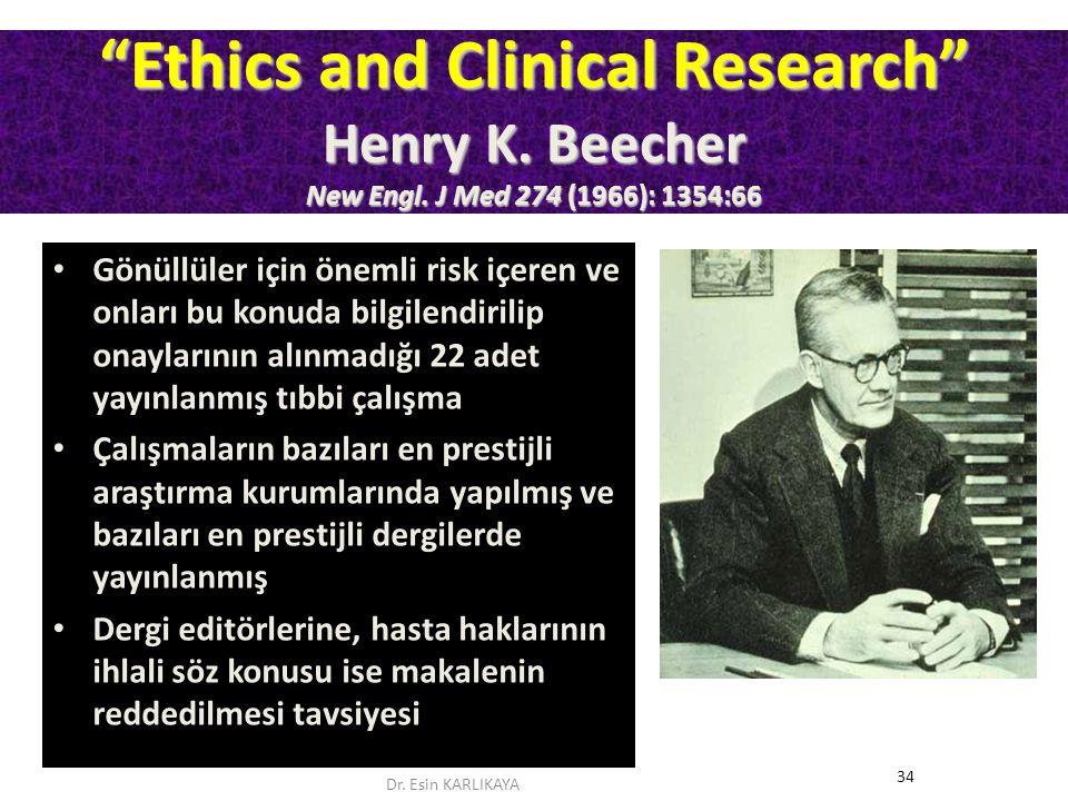 """""""Ethics and Clinical Research"""" Henry K. Beecher New Engl. J Med 274 (1966): 1354:66 Gönüllüler için önemli risk içeren ve onları bu konuda bilgilendir"""