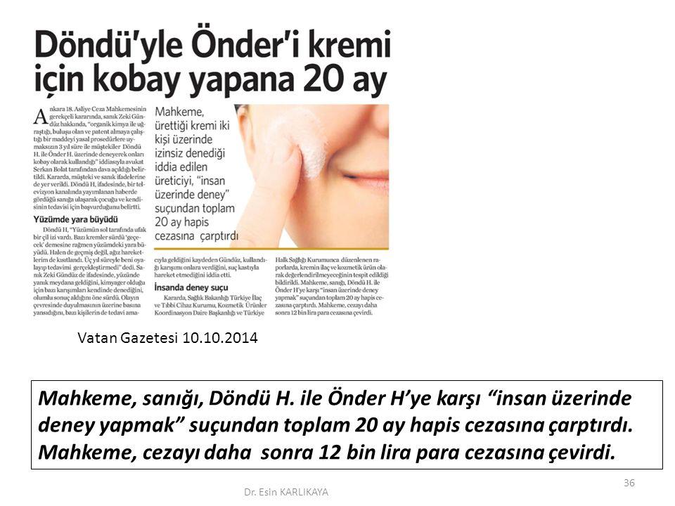 """Vatan Gazetesi 10.10.2014 Mahkeme, sanığı, Döndü H. ile Önder H'ye karşı """"insan üzerinde deney yapmak"""" suçundan toplam 20 ay hapis cezasına çarptırdı."""