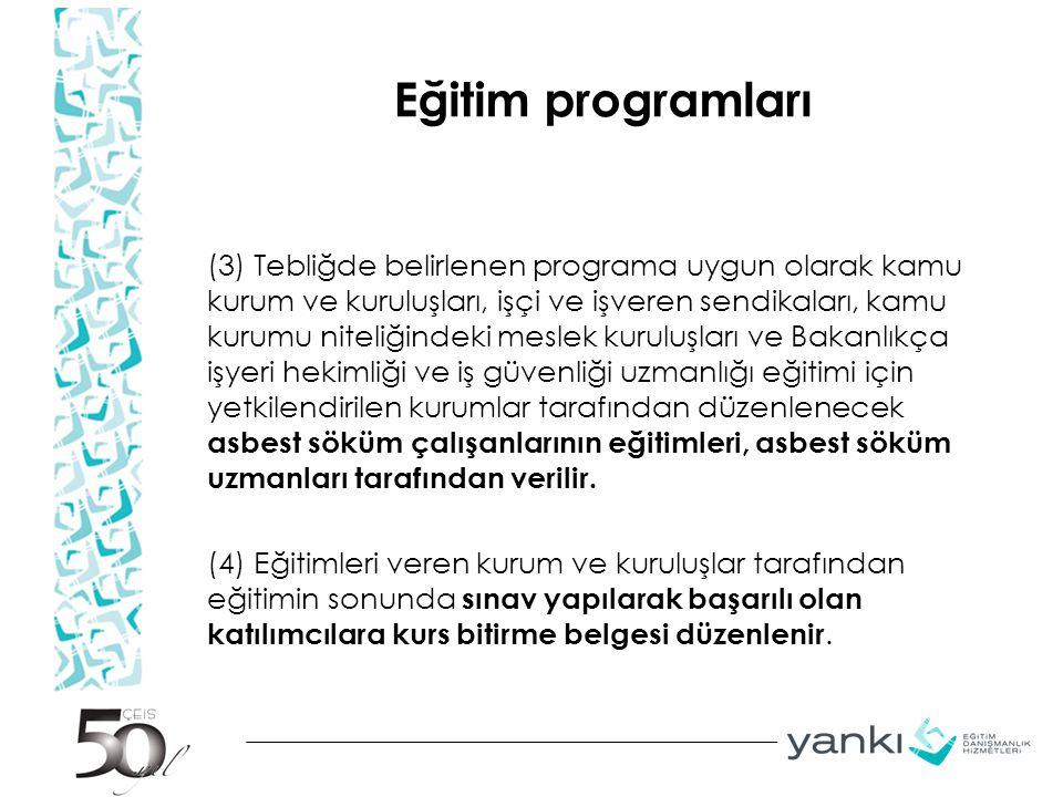 Eğitim programları (3) Tebliğde belirlenen programa uygun olarak kamu kurum ve kuruluşları, işçi ve işveren sendikaları, kamu kurumu niteliğindeki mes