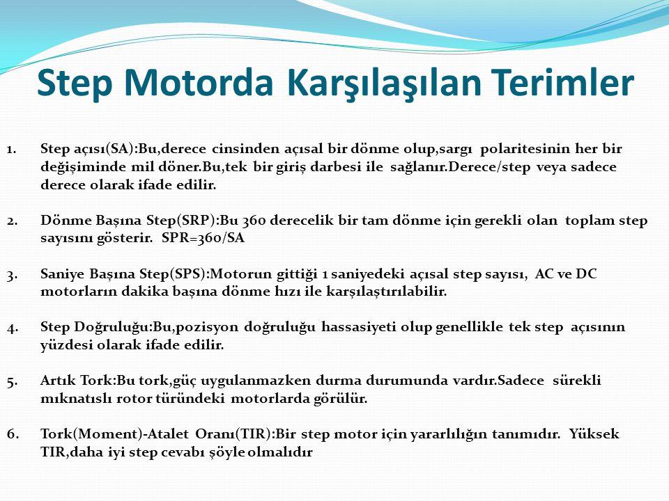 Step Motorda Karşılaşılan Terimler 1.Step açısı(SA):Bu,derece cinsinden açısal bir dönme olup,sargı polaritesinin her bir değişiminde mil döner.Bu,tek